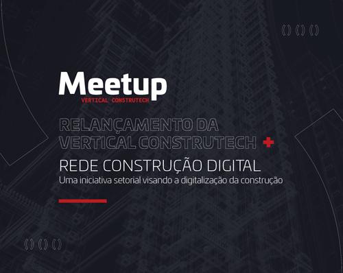 Resultado de imagem para Meetup Construtech: Relançamento da Vertical Construtech + Rede Construção Digital