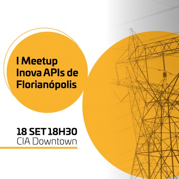 Resultado de imagem para I Meetup Inova APIs de Florianópolis